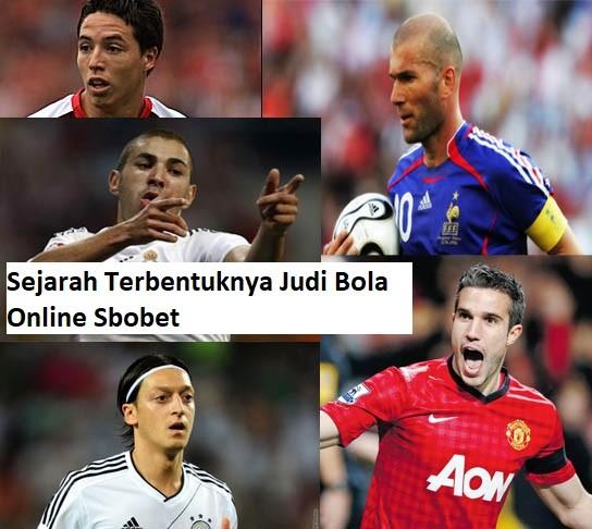 Sejarah Terbentuknya Judi Bola Online Sbobet