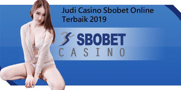 Judi Casino Sbobet Online Terbaik 2019
