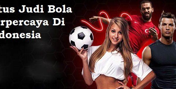 Situs Judi Bola Terpercaya Di Indonesia