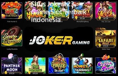 Situs Joker123 Game Slot Terbaik Indonesia