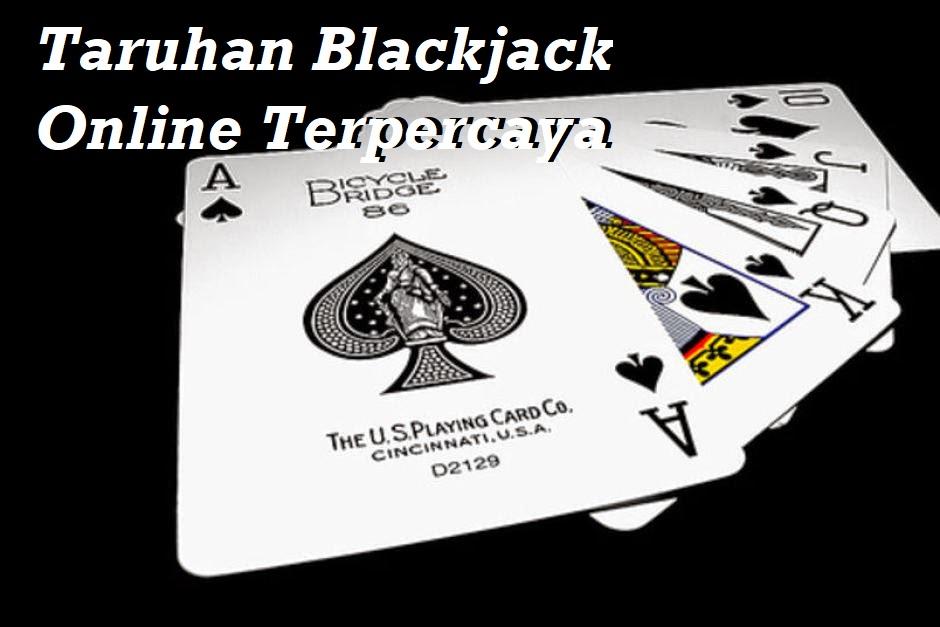 Taruhan Blackjack Online Terpercaya