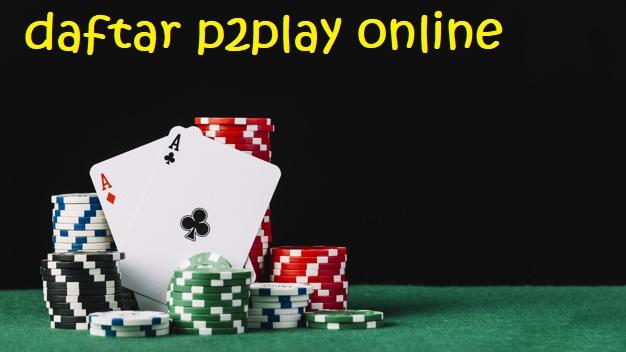 peluang main p2play poker