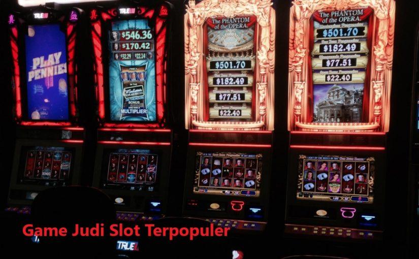 Keuntungan Bermain Judi Slot Terpopuler Dan Terkini 2021
